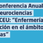 """Jueves 17 de diciembre de 2020. Webinar de la VI Conferencia Anual de la Cátedra de Neurociencias Fundación Vithas-CEU: """"Enfermería Clínica e Investigación en el ámbito de las Neurociencias""""."""